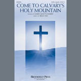 Brad Nix - Come To Calvary's Holy Mountain