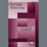 Our Souls Rest In You (arr. Brad Nix)