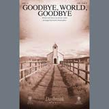 Goodbye World Goodbye (arr. Keith Christopher)