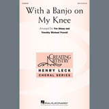 Partition chorale With A Banjo On My Knee de Tim Sharp & Timothy Michael Powell - SSA