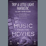 Trip A Little Light Fantastic (from Mary Poppins Returns) - Choir Instrumental Pak