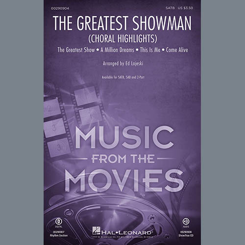 The Greatest Showman (Choral Highlights) (arr  Ed Lojeski) by Pasek & Paul  Choir Instrumental Pak Ensemble