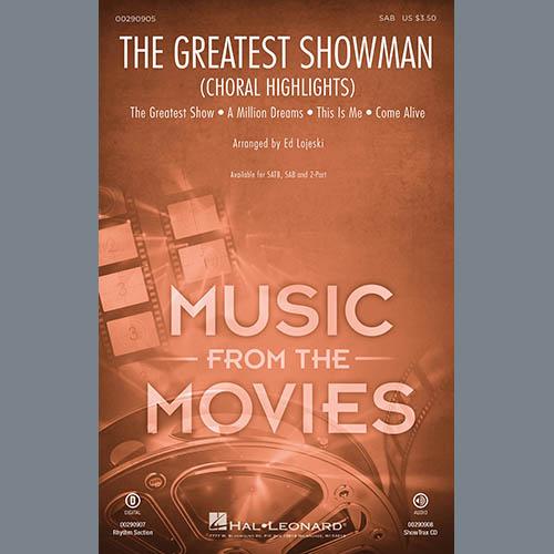 The Greatest Showman (Choral Highlights) (arr  Ed Lojeski) by Pasek & Paul  SAB Choir Digital Sheet Music