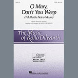 O Mary, Dont You Weep (Tell Martha Not to Mourn) (arr. Rollo Dilworth)