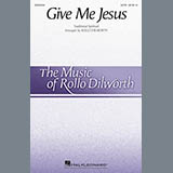Give Me Jesus (arr. Rollo Dilworth)