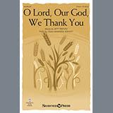 O Lord, Our God, We Thank You Partituras Digitais