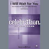 I Will Wait For You (arr. David Angerman)