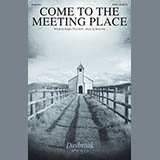 Come To The Meeting Place
