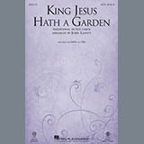 King Jesus Hath A Garden (arr. John Leavitt)