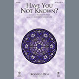 Have You Not Known?