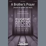 A Brothers Prayer (Avant de quitter ces lieux) (arr. Ryan Kelly)
