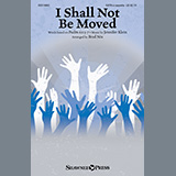 Jennifer Klein I Shall Not Be Moved (arr. Brad Nix) cover art