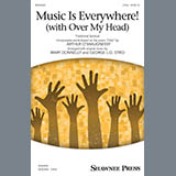Music Is Everywhere! (with Over My Head) (arr. Marry Donnelly and George L.O. Strid)
