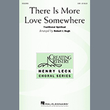 There Is More Love Somewhere (arr. Robert I. Hugh)