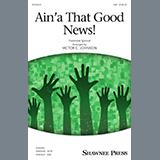 Aina That Good News! (arr. Victor C. Johnson)