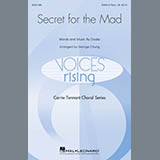 Secret For The Mad (arr. George Chung)