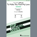 To Make You Feel My Love (arr. Kirby Shaw)