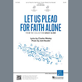Let Us Plead For Faith Alone