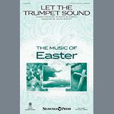 Let The Trumpet Sound (arr. John Leavitt)