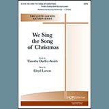 We Sing The Song Of Christmas (arr. Lloyd Larson)