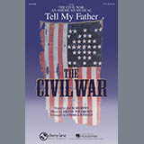 Jack Murphy and Frank Wildhorn Tell My Father (from The Civil War: An American Musical) (arr. Andrea Ramsey) cover art