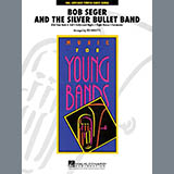 Bob Seger and The Silver Bullet Band (Medley) - Concert Band Bladmuziek