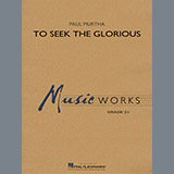 Paul Murtha To Seek the Glorious - Conductor Score (Full Score) cover art