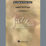 Would I Lie to You? - Jazz Ensemble Partitions