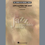 Love Matters the Most - Jazz Ensemble