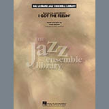 I Got The Feelin - Jazz Ensemble