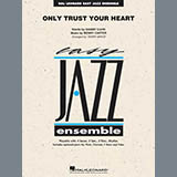 Only Trust Your Heart - Jazz Ensemble