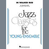 In Walked Bud (arr. Mark Taylor) - Jazz Ensemble