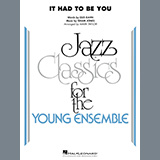 It Had to Be You (arr. Mark Taylor) - Jazz Ensemble