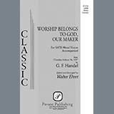 Worship Belongs to God, Our Maker (arr. Walter Ehret)