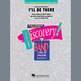 Ill Be There - Concert Band