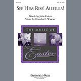 Douglas E. Wagner - See Him Rise! Alleluia! - Full Score