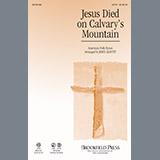 Jesus Died On Calvarys Mountain
