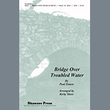 Bridge Over Troubled Water (arr. Kirby Shaw)