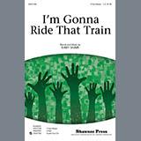 Im Gonna Ride That Train - Choir Instrumental Pak
