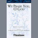 We Praise You, O God