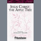 Douglas E. Wagner - Jesus Christ, The Apple Tree