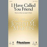 Joseph Martin I Have Called You Friend cover art