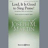 Lord, It Is Good To Sing Praise!