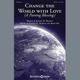 Change The World With Love (A Parting Blessing)