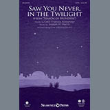 Saw You Never, In The Twilight