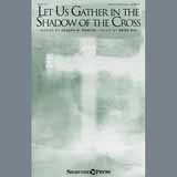 Let Us Gather In The Shadow Of The Cross