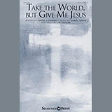 Take The World But Give Me Jesus (arr. J.B. Taylor)