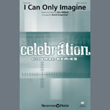 Partition chorale I Can Only Imagine (arr. David Angerman) de Bart Millard - SATB