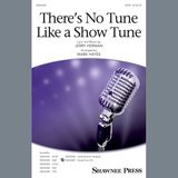 Theres No Tune Like A Show Tune (arr. Mark Hayes)