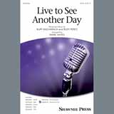 Burt Bacharach & Rudy Perez Live to See Another Day (arr. Mark Hayes) cover art
